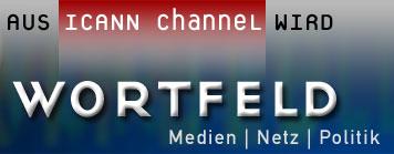 Aus ICANN Channel wird Wortfeld